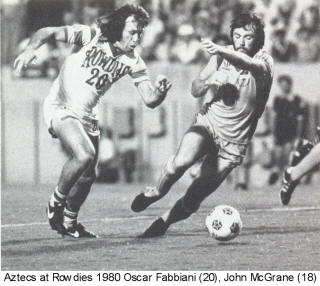 NASL Los Angeles Aztecs Rowdies 1980 Road John McGrane Oscar Fabbiani