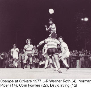 NASL Soccer Ft. Lauderdale Strikers 77 Road Colin Fowles 22, Norman Piper 14, David Irving 12